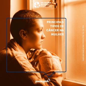Principais tipos de câncer na mulher