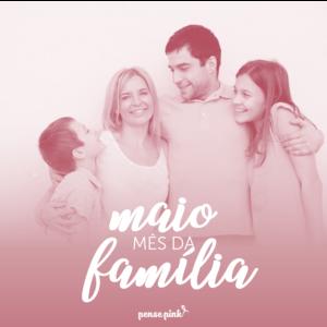 Maio: Mês da Família